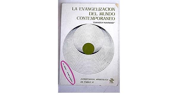 La evangelización del mundo contemporáneo: exhortación apostólica de Pablo VI: 9788428809955: Amazon.com: Books