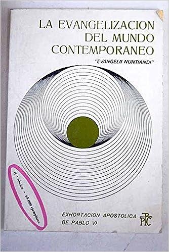 La evangelización del mundo contemporáneo: exhortación apostólica de Pablo VI Paperback – 1991