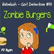 Rebekah - Girl Detective #10: Zombie Burgers | PJ Ryan
