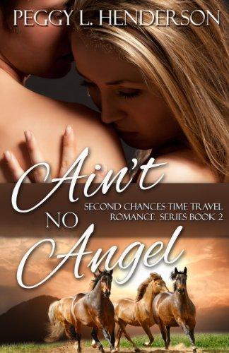 Ain't No Angel (Second Chances Time Travel Romance Book 2)