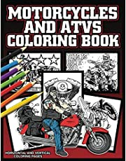 Motorcycle And ATVs Coloring Book: Vintage Cycles, Dirt Bikes and Four Wheelers