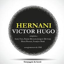 Hernani Performance Auteur(s) : Victor Hugo Narrateur(s) : Samy Frey, France Descaut, Jacques Destoop, Henri Nassiet, François Marié