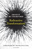 Radioactive Transformations (The Silliman Memorial Lectures Series)