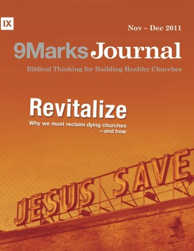 revitalize-why-we-wust-reclaim-dying-churches-and-how-9marks-journal