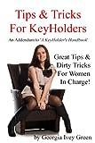 Tips & Tricks For Keyholders: An Addendum To 'A Keyholder's Handbook'
