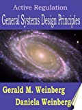 Active Regulation: General Systems Design Principles (General Systems Thinking Book 3)