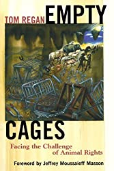 Empty Cages: Facing the Challenge of Animal Rights by Tom Regan (2005-07-07)
