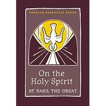 On the Holy Spirit (Popular Patristics Series Book 42)