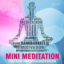 Frei sein mit Mini Meditation