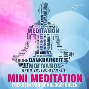 Frei sein mit Mini Meditation Hörbuch