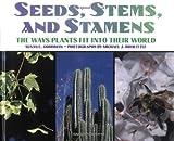 Seeds, Stems, and Stamens, Susan E. Goodman, 0761318747