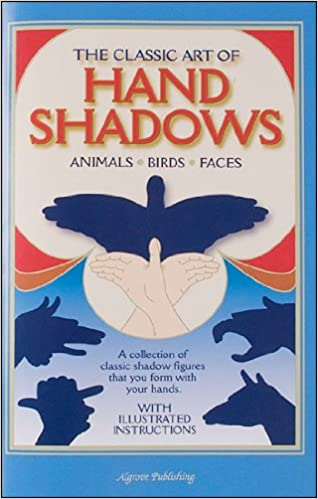 the classic art of hand shadows animals birds faces anonymous