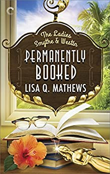 Permanently Booked (The Ladies Smythe & Westin) by [Mathews, Lisa Q.]