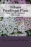 When Feelings Flee: Help For a Loveless Marriage