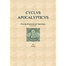 Cyclus Apocalypticus. Historia de la era del Apocalipsis (La decalogía) (Spanish Edition) Mar 17, 2013