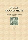 Cyclus Apocalypticus. Historia de la era del Apocalipsis (La decalogía)