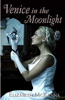 Venice in the Moonlight by [McKenna, Elizabeth]