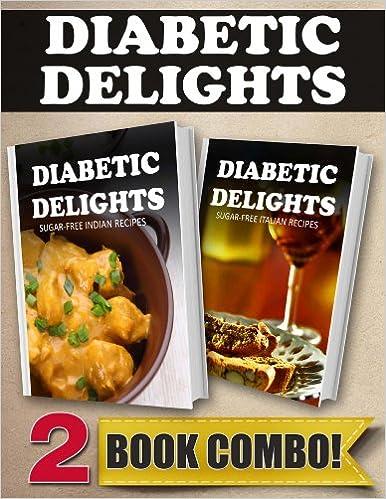 Sugar-Free Indian Recipes and Sugar-Free Italian Recipes: 2