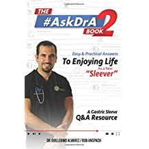 """The #AskDrA Book 2: Easy & Practical Answers To Enjoying Life As A New """"Sleever"""". (Volume 2)"""