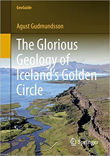 The glorious geology of icelands golden circle geoguide 1st ed the glorious geology of icelands golden circle geoguide 1st ed 2017 agust gudmundsson amazon fandeluxe Gallery