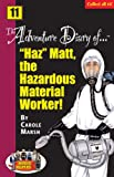 The Adventure Diaries of Haz Matt, the Hazardous Materials Worker!, Carole Marsh, 0635011522