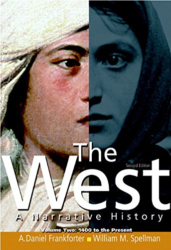 The West: A Narrative History, Volume 2: 1400 to the Present (2nd Edition)