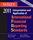 Wiley Interpretation and Application of International Financial Reporting Standards 2011 (Wiley Ifrs: Interpretation & Application of International Financial Reporting Standards), Bruce Mackenzie, Danie Coetsee, Tapiwa Njikizana, Raymond Chamboko, Blaise Colyvas, 0470554428