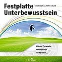 Festplatte Unterbewusstsein Hörbuch von Thomas Kautenburger Gesprochen von: Thomas Kautenburger