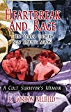 Heartbreak and Rage: Ten Years Under Sun Myung Moon