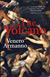 Front cover for the book The volcano by Venero Armanno