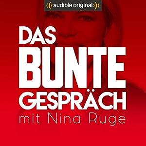 Das BUNTE Gespräch. Mit Nina Ruge (Original Podcast) Radio/TV