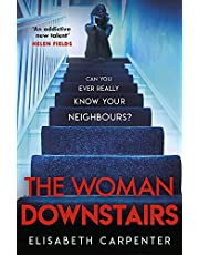 The Woman Downstairs: The brand new psychological suspense thriller that will have you gripped