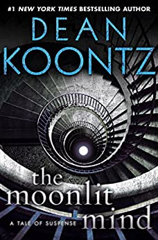 The Moonlit Mind: A Tale of Suspense (Kindle Single) by [Koontz, Dean]