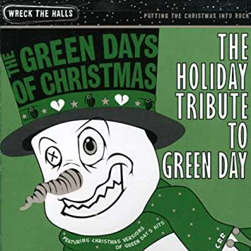 Green Day Christmas.The Holiday Tribute To Green Day Green Days Of Christmas