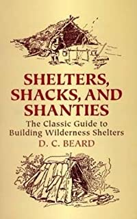 Shelters, Shacks, and Shanties: The Classic Guide to Building Wilderness Shelters (Dover Books on Architecture) (0486437477) | Amazon Products
