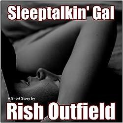 Sleeptalkin' Gal