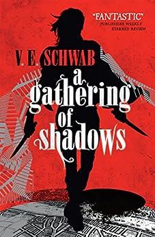 A Gathering of Shadows (A Darker Shade of Magic) by [Schwab, V.E.]