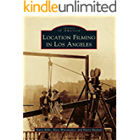 Location Filming in Los Angeles (Images of America) book cover