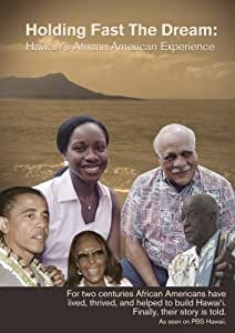 Holding Fast The Dream: Hawai'i's African American Experience