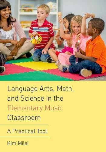 Language Arts, Math, and Science in the Elementary Music Classroom: A Practical Tool by Oxford University Press