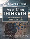 As a Man Thinketh Action Guide: Guided Study with Paul Martinelli & Roddy Galbraith (Special Edition)