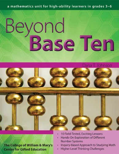 Download Beyond Base Ten A Mathematics Unit for High-Ability Learners in Grades 3-6 (William & Mary Units) PDF