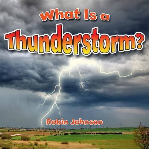 What Is a Thunderstorm? (Severe Weather Close-Up)