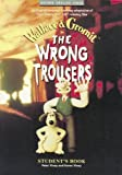 Wrong Trousers. Students Book.