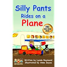 Silly Pants Rides on a Plane: My First Airplane Ride, An Adventure and New Experiences Story for Children ages 3 - 8 (The Silly Pants Series Book 4)