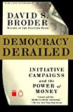 Democracy Derailed, David S. Broder, 0156014106