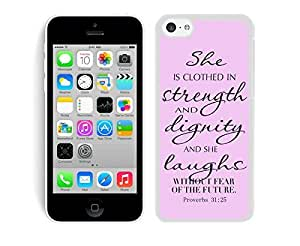 Amazing Bible Quote Proverbs 31 25 She Is Clothed in Strength and Dignity and She Laughts Without Fear of the Futur 1 Iphone 5c Case White Cover