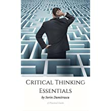 Critical Thinking Essentials: A Practical Guide (English Edition)