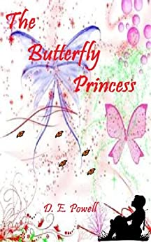 The Butterfly Princess by [Powell, D. E.]