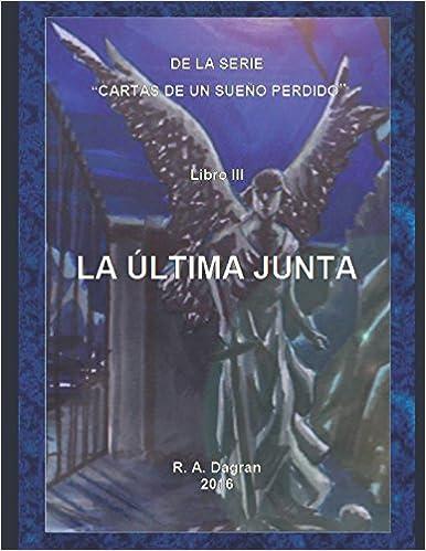 Amazon.com: LIBRO III LA ÚLTIMA JUNTA (Cartas de un sueño ...